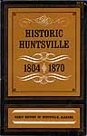 Betts-Historic Huntsville 1804-1870.jpg